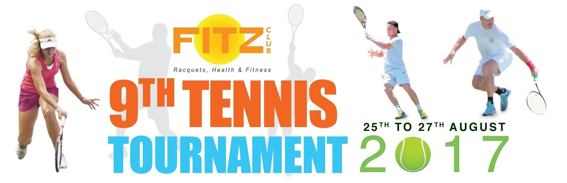 9th Fitz Club Tennis tournament on 25th - 27th August 2017