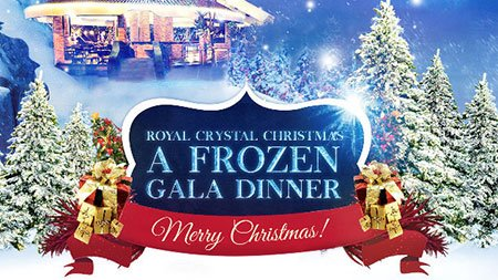 "Royal Crystal Christmas ""A Frozen Gala Dinner"""